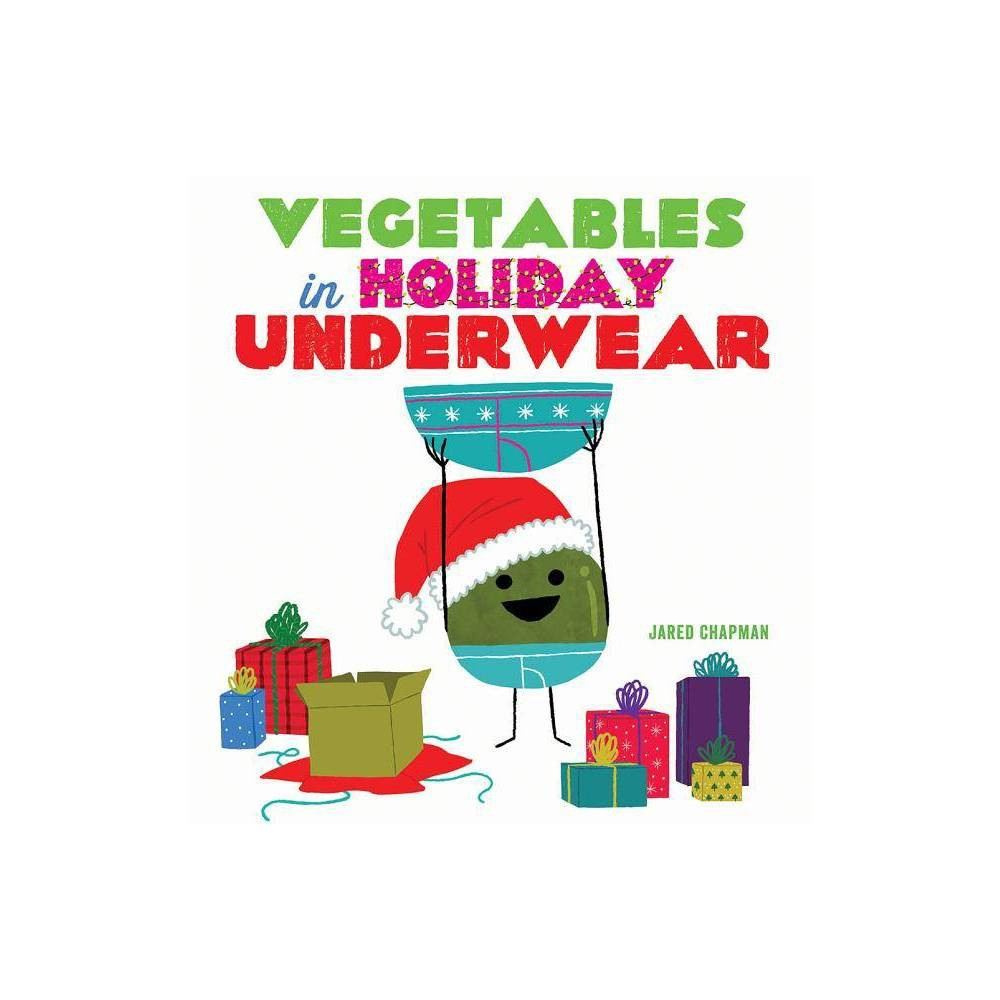 Vegetables In Holiday Underwear By Jared Chapman School And Library
