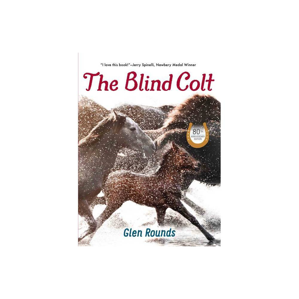 The Blind Colt 80th Anniversary Edition By Glen Rounds Hardcover