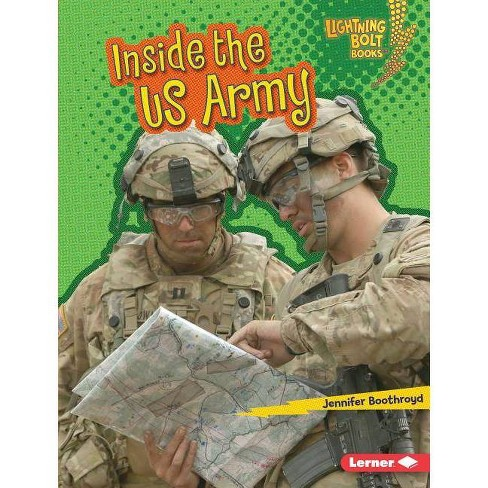 Inside the US Army - (Lightning Bolt Books (R) -- Us Armed Forces) by  Jennifer Boothroyd (Hardcover) - image 1 of 1
