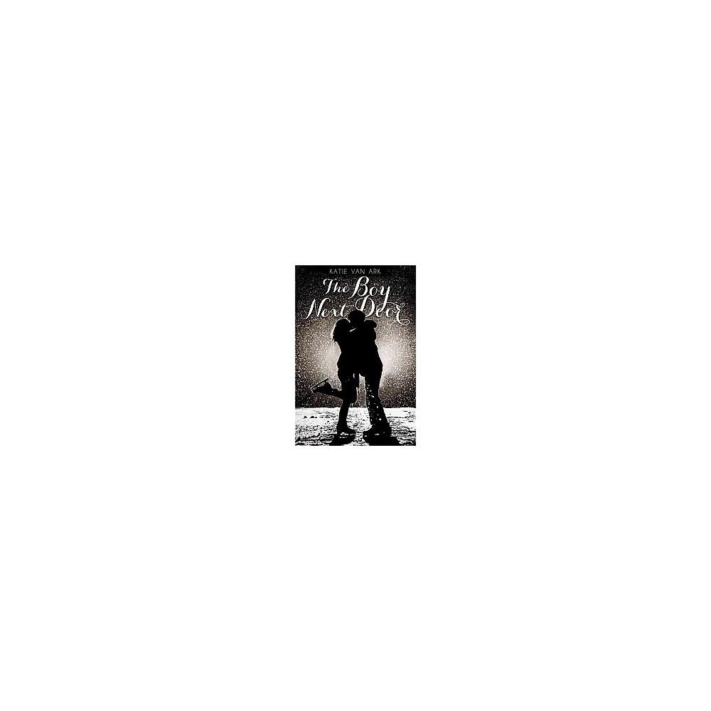 Boy Next Door (Paperback) (Katie Van Ark)