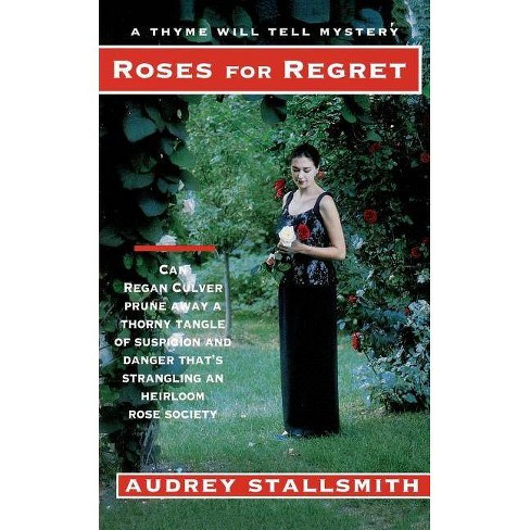 Roses for Regret - (Thyme Will Tell Mysteries) by  Audrey Stallsmith (Paperback) - image 1 of 1