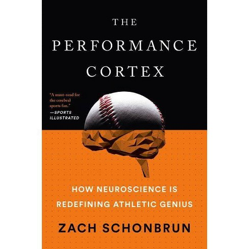 The Performance Cortex - by  Zach Schonbrun (Paperback) - image 1 of 1