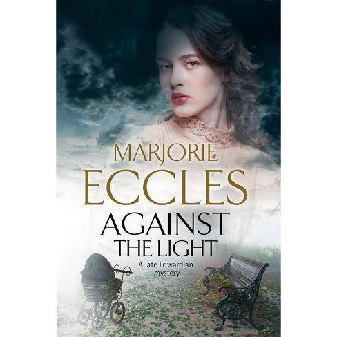 Against the Light - by  Marjorie Eccles (Hardcover) - image 1 of 1