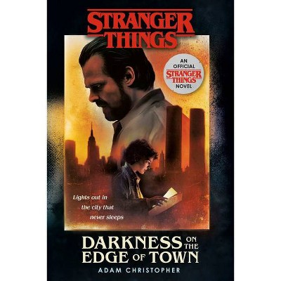 Stranger Things: Darkness on the Edge of Town - by  Adam Christopher (Paperback)