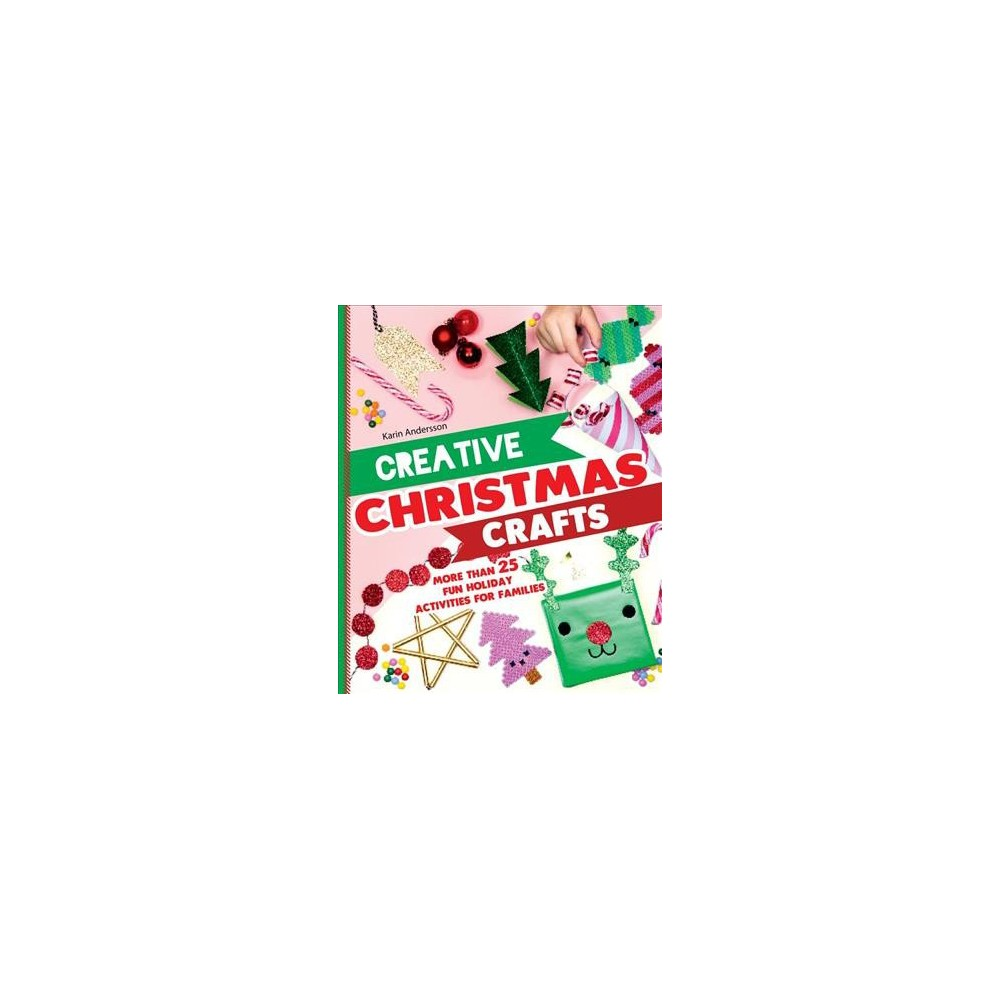 Creative Christmas Crafts - by Karin Andersson (Hardcover)