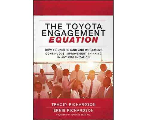 Toyota Engagement Equation : How to Understand and Implement Continuous Improvement Thinking in Any - image 1 of 1