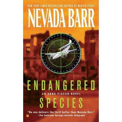 Endangered Species - (Anna Pigeon Novel) by  Nevada Barr (Paperback)