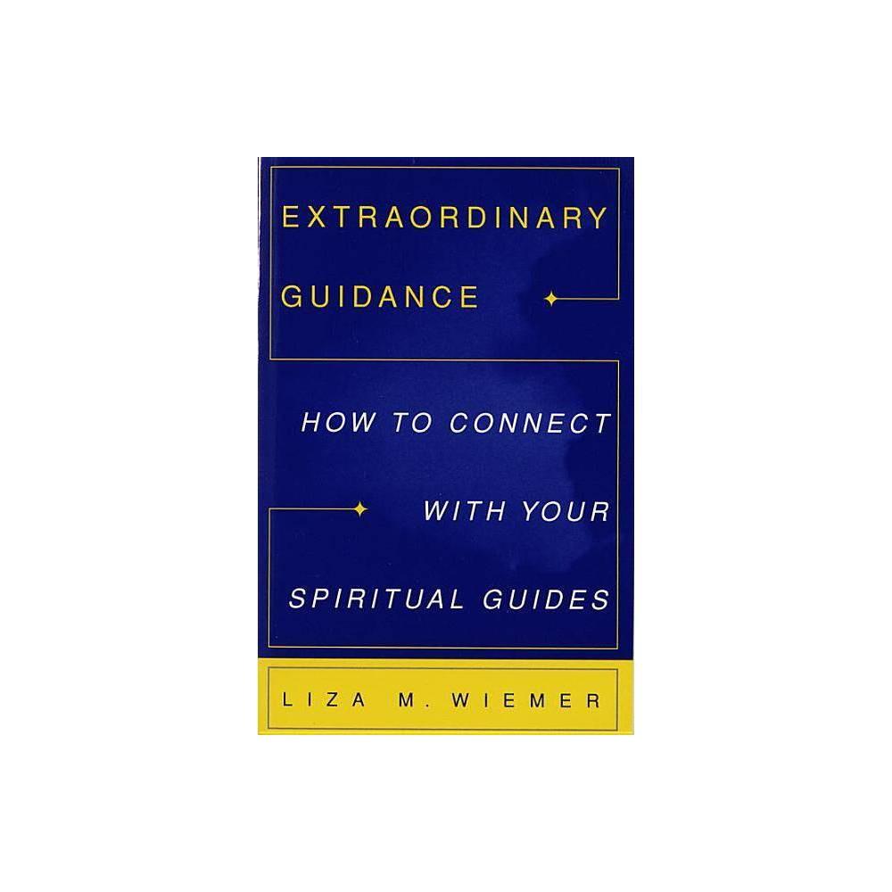 Extraordinary Guidance By Liza Wiemer Paperback