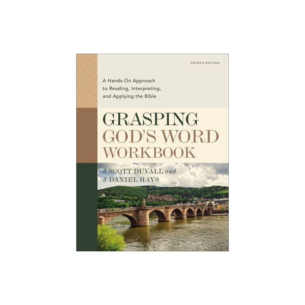 Grasping God S Word Workbook Fourth Edition By J Scott Duvall J Daniel Hays Paperback