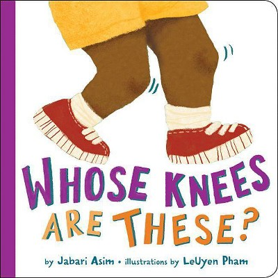Whose Knees Are These? - by Jabari Asim (Board Book)