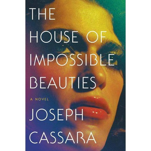 The House of Impossible Beauties - by  Joseph Cassara (Paperback) - image 1 of 1