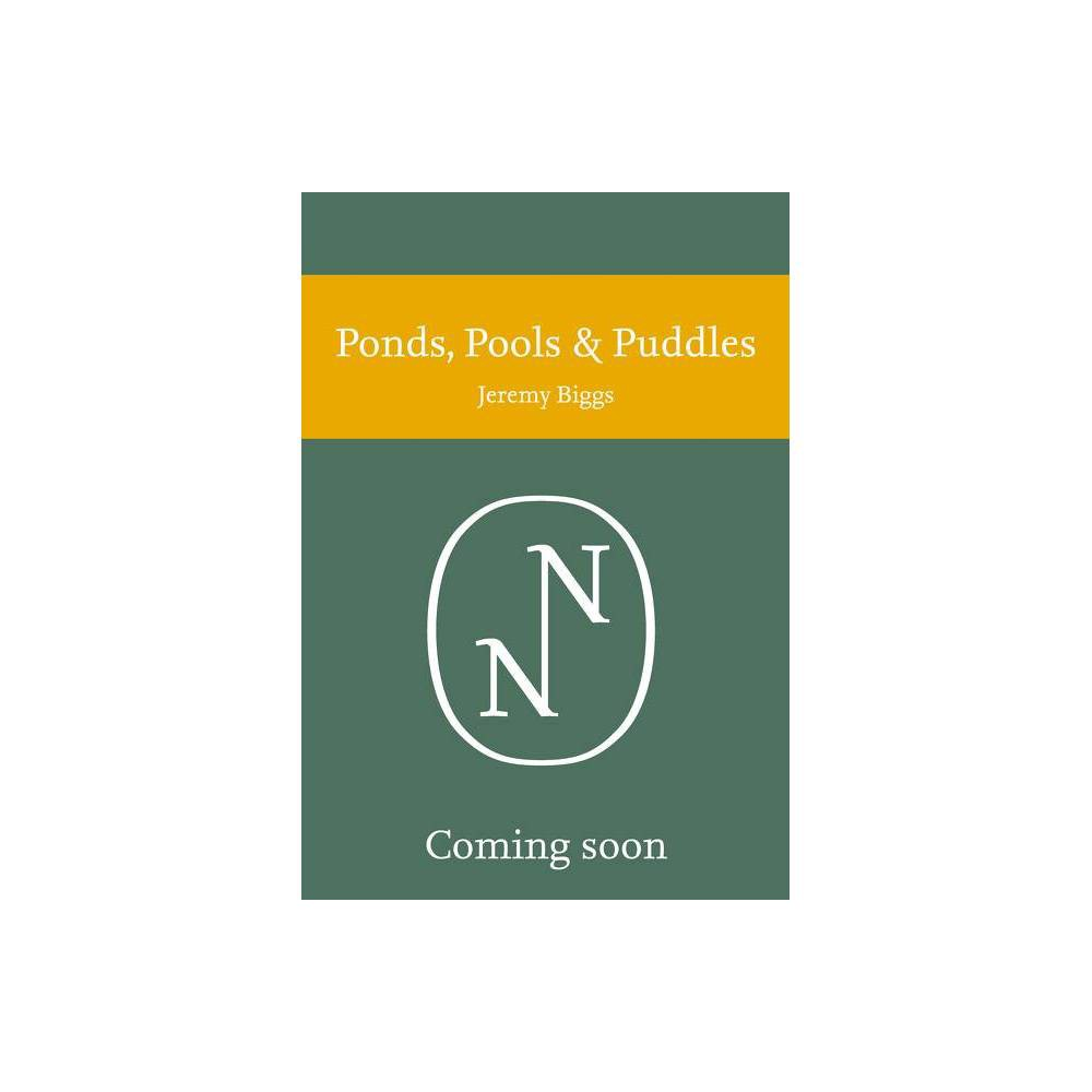 Ponds Pools And Puddles Collins New Naturalist Library By Jeremy Biggs Penny Williams Hardcover