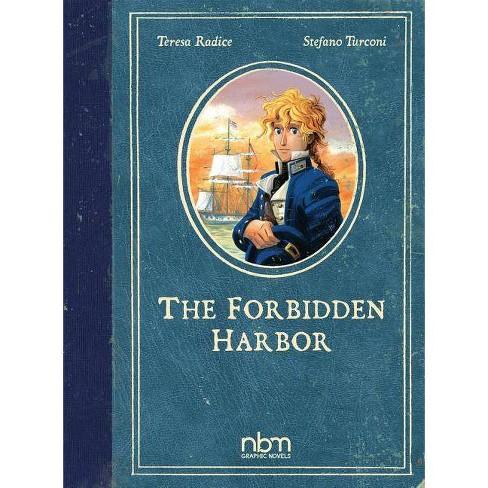 Forbidden Harbor - by  Teresa Radice (Hardcover) - image 1 of 1