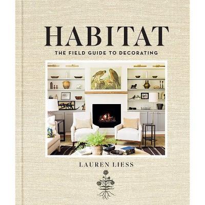 Habitat - by  Lauren Liess (Hardcover)