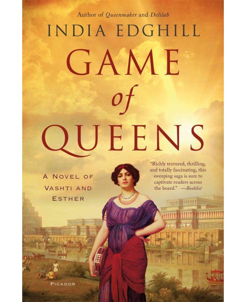 Game of Queens : A Novel of Vashti and Esther (Reprint) (Paperback) (India Edghill) - image 1 of 1