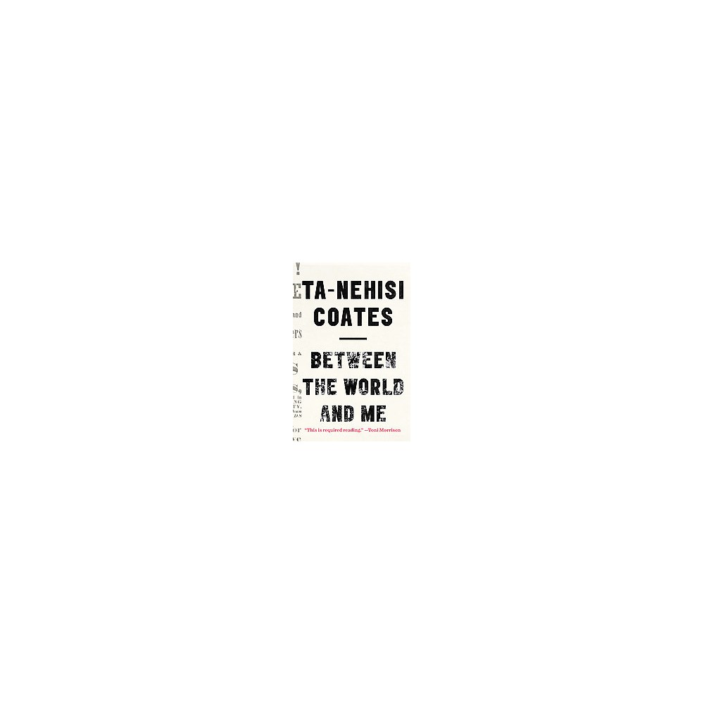 Between the World and Me (Large Print) (Hardcover) (Ta-nehisi Coates)