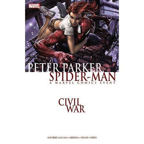 Civil War: Peter Parker, Spider-Man - (Paperback) - image 1 of 1