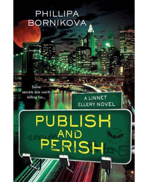 Publish and Perish -  (Linnet Ellery) by Phillipa Bornikova (Paperback) - image 1 of 1