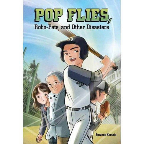 Pop Flies, Robo-Pets, and Other Disasters - by  Suzanne Kamata (Hardcover) - image 1 of 1