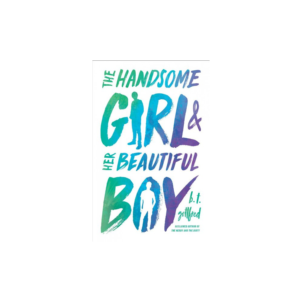 Handsome Girl & Her Beautiful Boy - by B. T. Gottfred (Hardcover)