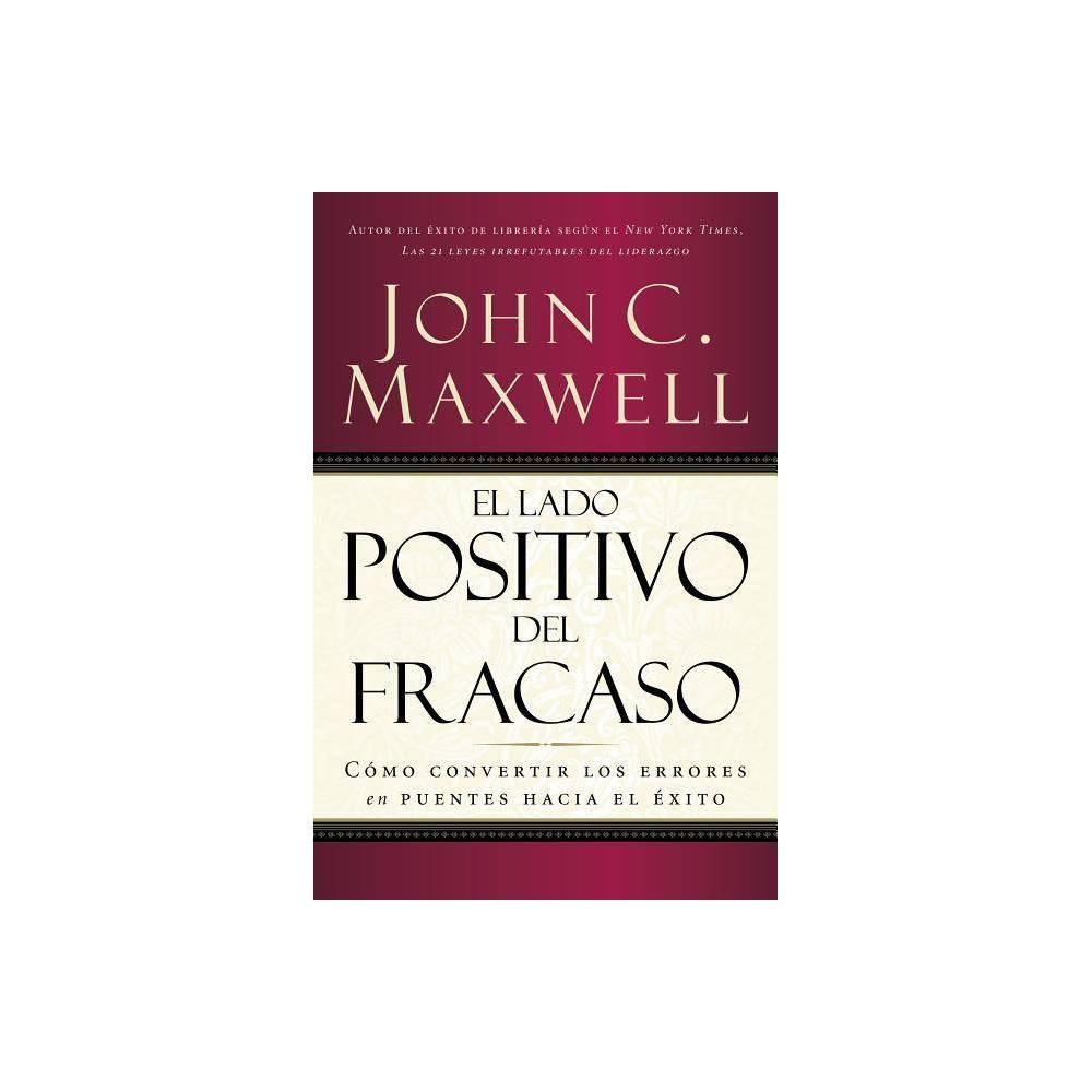 El Lado Positivo Del Fracaso By John C Maxwell Paperback