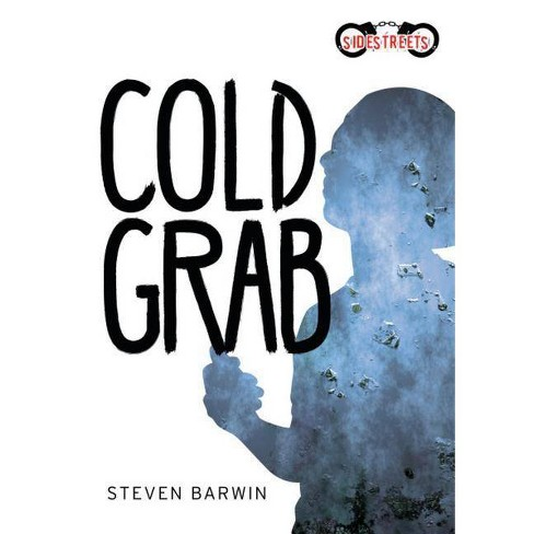 Cold Grab - (Lorimer SideStreets) by  Steven Barwin (Hardcover) - image 1 of 1