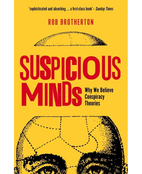 Suspicious Minds : Why We Believe Conspiracy Theories (Reprint) (Paperback) (Rob Brotherton) - image 1 of 1