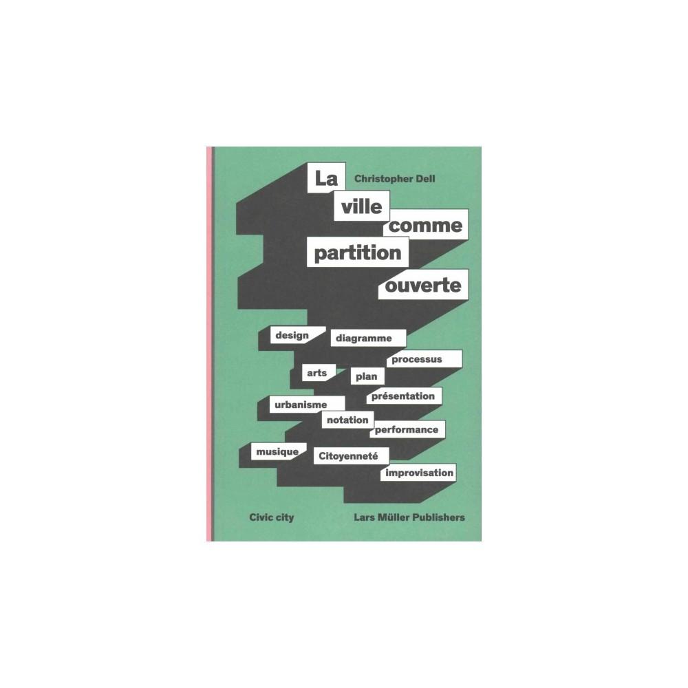 La Ville Comme Partition Ouverte : Design, Diagramme, Processus, Arts, Plan, Presentation, Urbanisme,