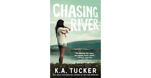 Chasing River (Paperback) (K. A. Tucker) - image 1 of 1