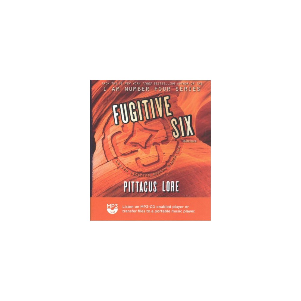 Fugitive Six - MP3 Una (Lorien Legacies Reborn) by Pittacus Lore (MP3-CD)
