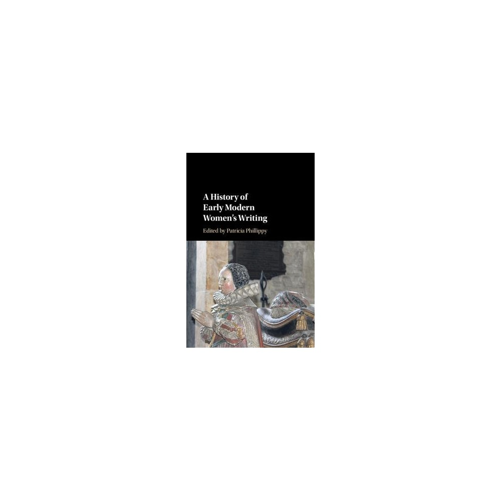 History of Early Modern Women's Writing - (Hardcover)