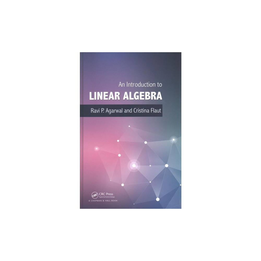 Introduction to Linear Algebra (Hardcover) (Ravi P. Agarwal & Cristina Flaut)