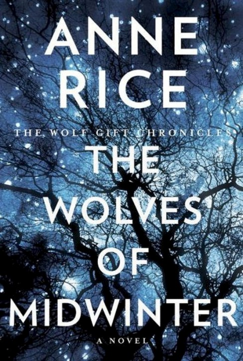 The Wolves of Midwinter ( The Wolf Gift Chronicles) (Hardcover) by Anne Rice - image 1 of 1