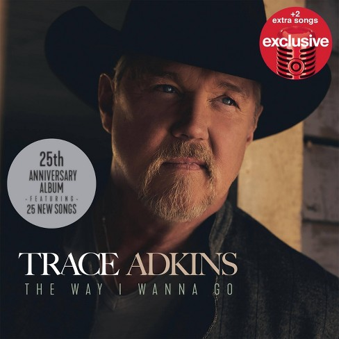 Trace Adkins - The Way I Wanna Go (Target Exclusive, CD) - image 1 of 1