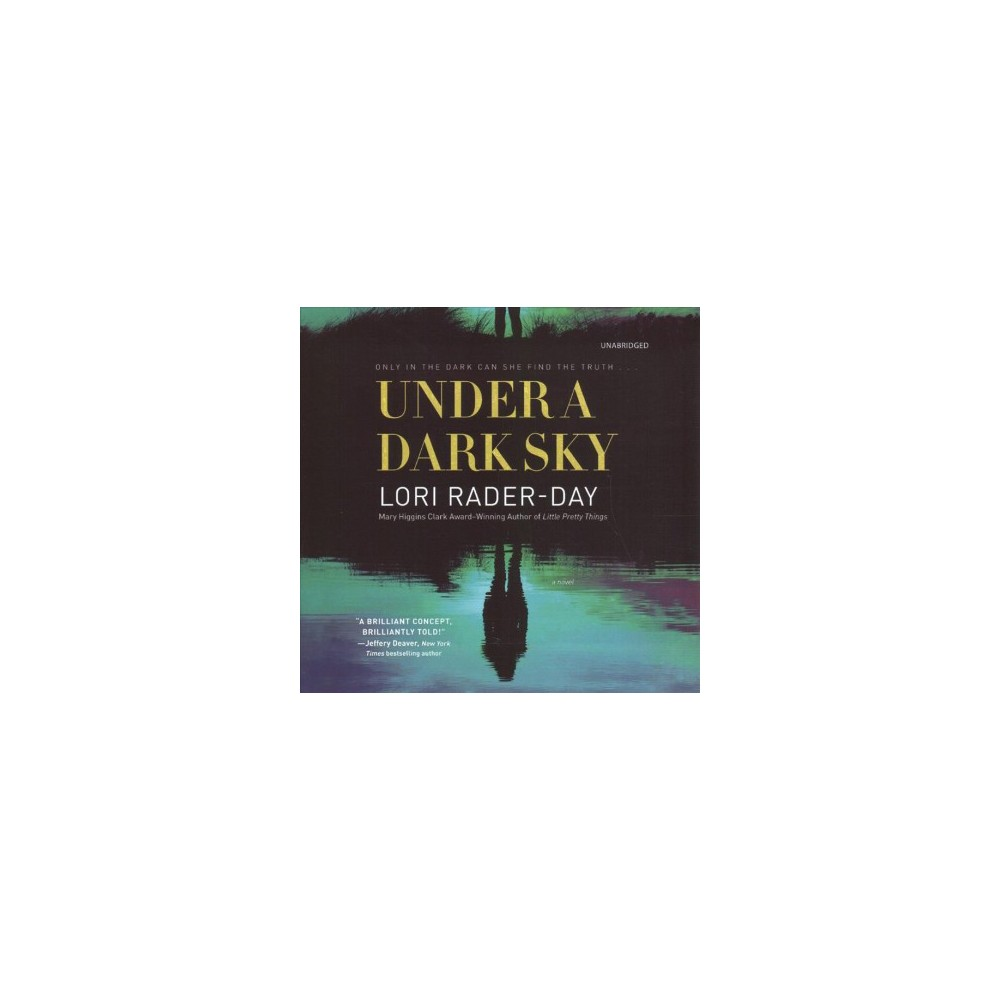 Under a Dark Sky : Library Edition - Unabridged by Lori Rader-Day (CD/Spoken Word)