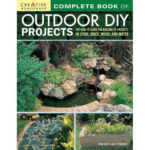 Complete Book of Outdoor DIY Projects - by  Penny Swift & Janek Szymanowski (Paperback) - image 1 of 1
