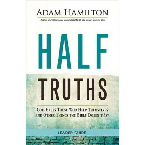 Half Truths - by  Adam Hamilton (Paperback) - image 1 of 1