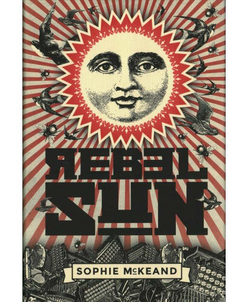 Rebel Sun (Hardcover) (Sophie Mckeand) - image 1 of 1