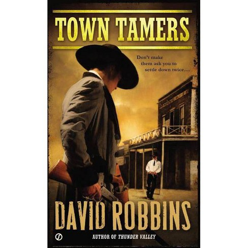 Town Tamers - by  David Robbins (Paperback) - image 1 of 1