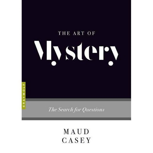 The Art of Mystery - (Art Of...) by  Maud Casey (Paperback) - image 1 of 1
