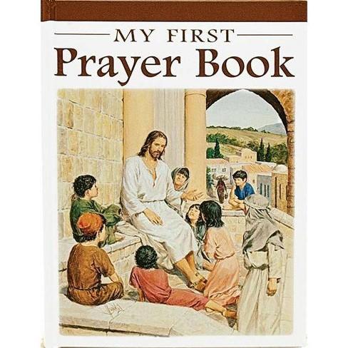 My First Prayer Book - (Catholic Classics (Hardcover)) by  Karen Cavanaugh (Hardcover) - image 1 of 1