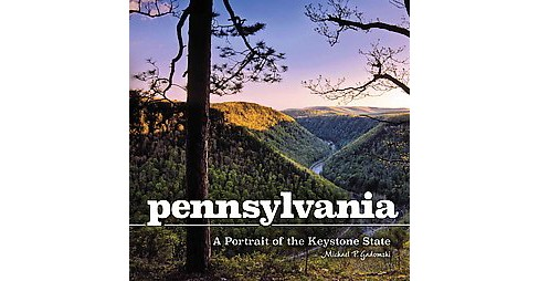 Pennsylvania : A Portrait of the Keystone State (Hardcover) - image 1 of 1