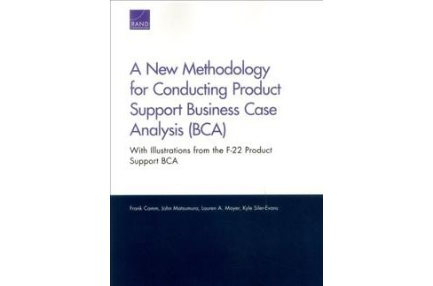 New Methodology for Conducting Product Support Business Case Analysis (BCA) : With Illustrations from - image 1 of 1