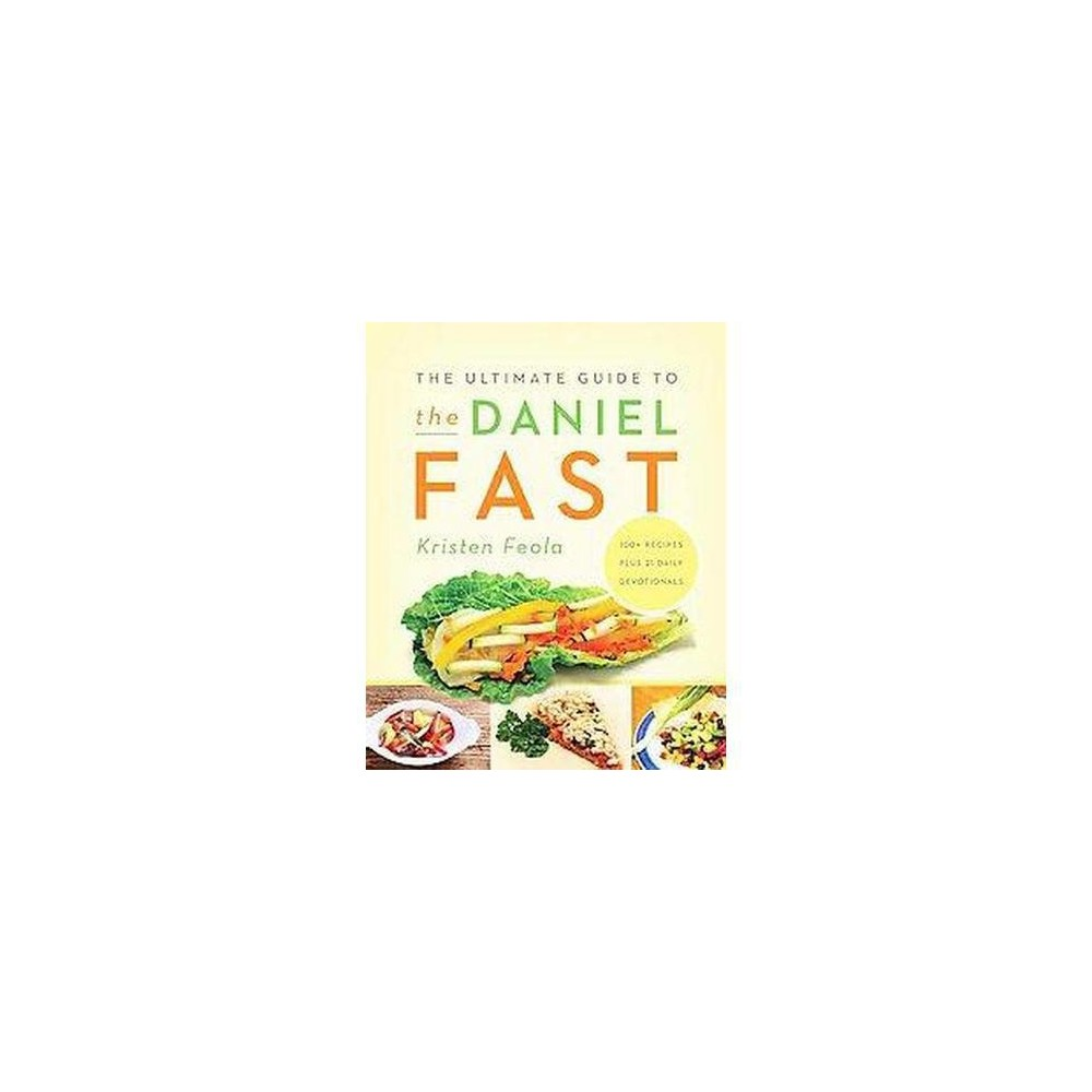 Ultimate Guide to the Daniel Fast (Paperback) (Kristen Feola)