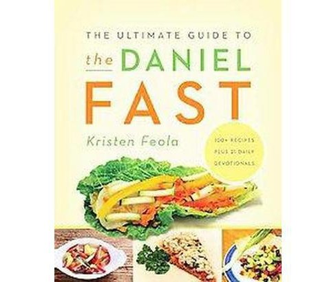 Ultimate Guide to the Daniel Fast (Paperback) (Kristen Feola) - image 1 of 1