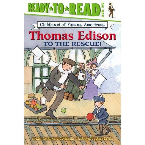 Thomas Edison to the Rescue! - (Childhood of Famous Americans (Paperback)) by  Howard Goldsmith - image 1 of 1