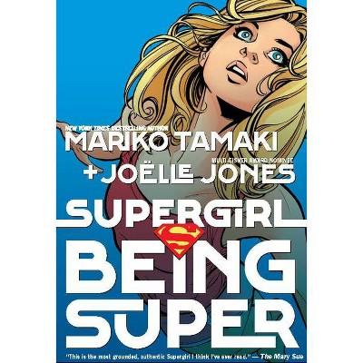 Supergirl: Being Super - by  Mariko Tamaki (Paperback)