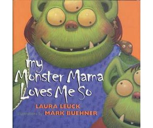 My Monster Mama Loves Me So (Reprint) (Paperback) (Laura Leuck) - image 1 of 1