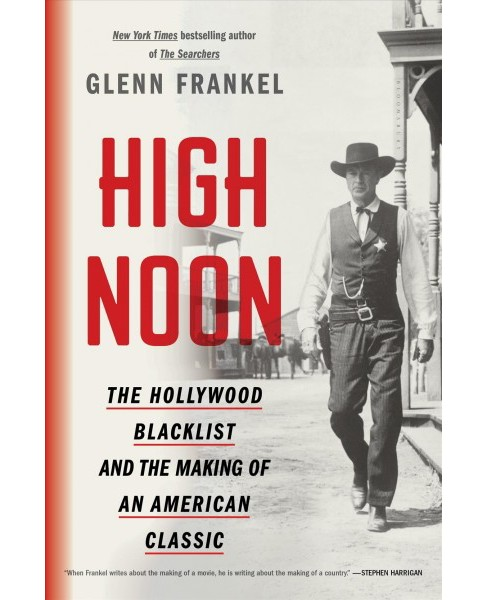 High Noon : The Hollywood Blacklist and the Making of an American Classic (Reprint) (Paperback) (Glenn - image 1 of 1