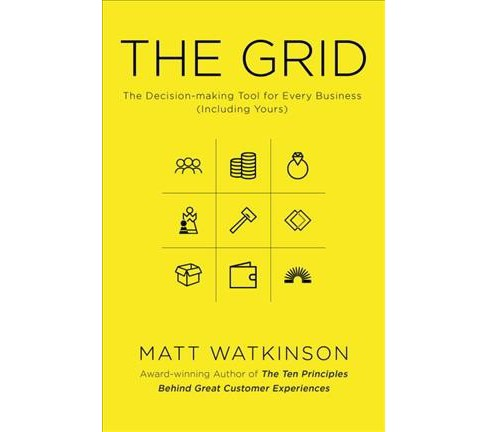 Grid : The Decision-Making Tool for Every Business (Including Yours) - Reprint by Matt Watkinson - image 1 of 1
